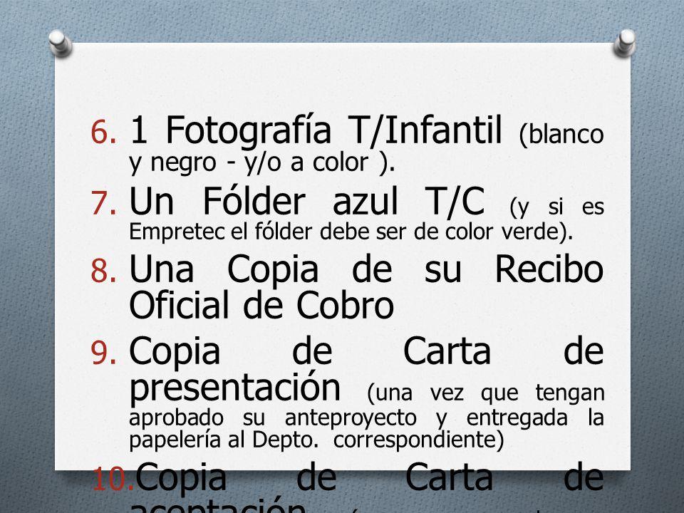 6. 1 Fotografía T/Infantil (blanco y negro - y/o a color ). 7. Un Fólder azul T/C (y si es Empretec el fólder debe ser de color verde). 8. Una Copia d