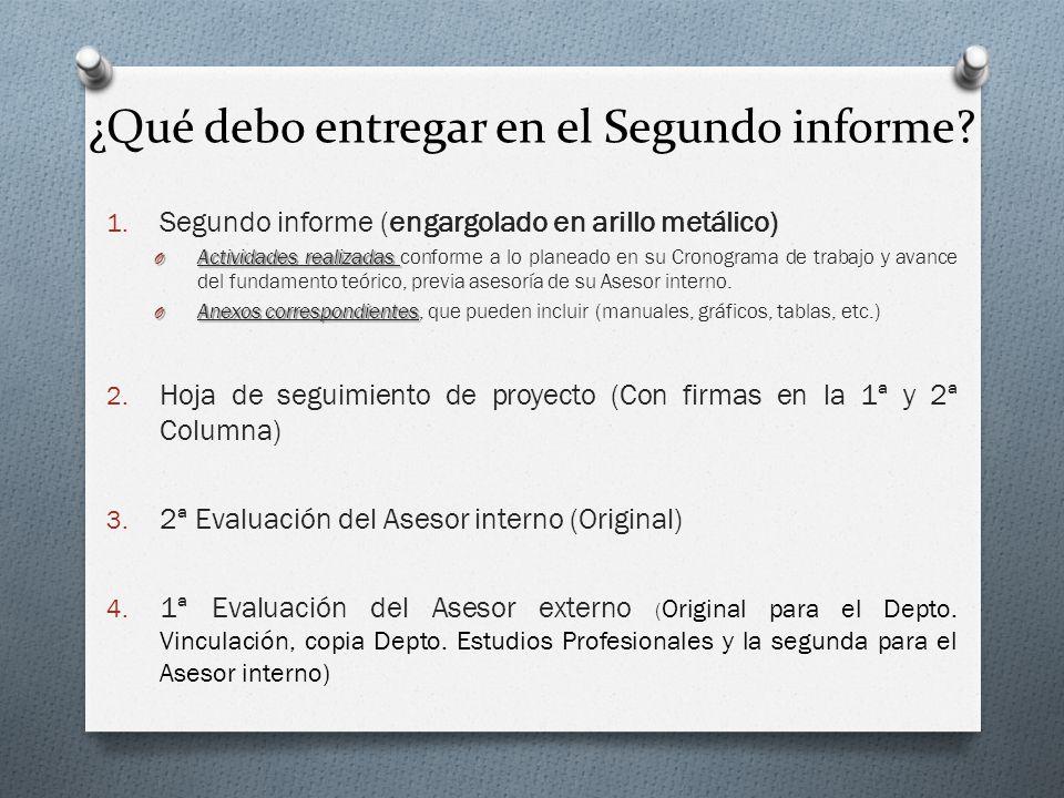 1. Segundo informe (engargolado en arillo metálico) O Actividades realizadas O Actividades realizadas conforme a lo planeado en su Cronograma de traba