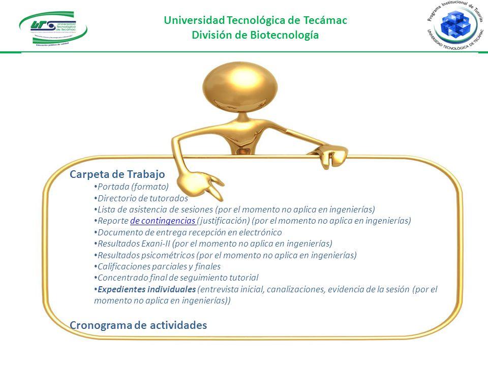 Universidad Tecnológica de Tecámac División de Biotecnología Carpeta de Trabajo Portada (formato) Directorio de tutorados Lista de asistencia de sesio