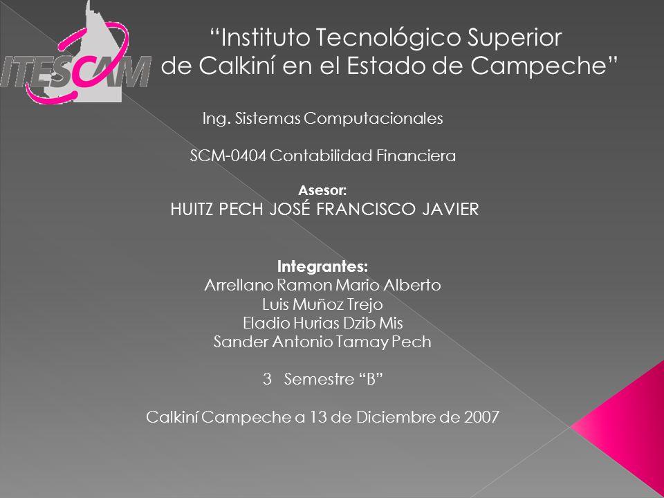 Instituto Tecnológico Superior de Calkiní en el Estado de Campeche Ing.