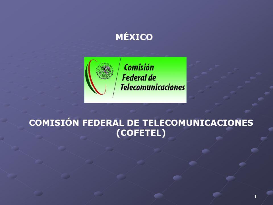 1 MÉXICO COMISIÓN FEDERAL DE TELECOMUNICACIONES (COFETEL)