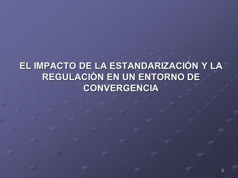 13 El impacto de la estandarizaci ó n y la regulaci ó n en un entorno de convergencia Uni ó n Internacional de Telecomunicaciones (ITU International Telecommunications Union).