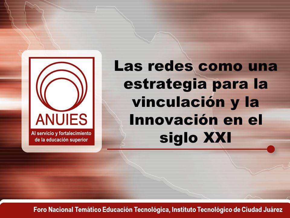 Foro Nacional Temático Educación Tecnológica, Instituto Tecnológico de Ciudad Juárez Las redes como una estrategia para la vinculación y la Innovación