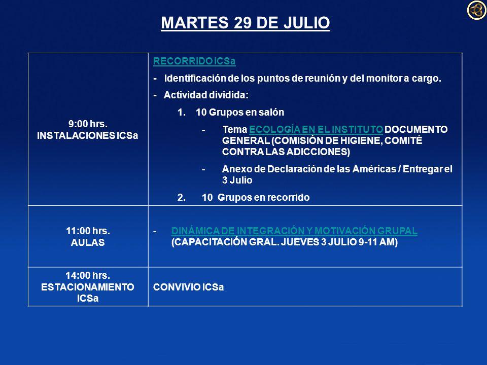 MARTES 29 DE JULIO 9:00 hrs.