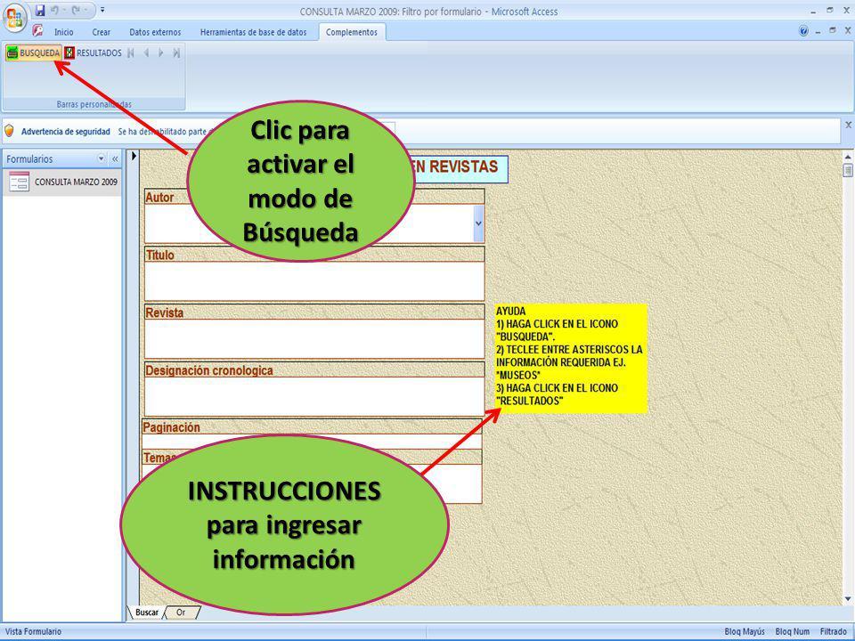 Clic para activar el modo de Búsqueda INSTRUCCIONES para ingresar información