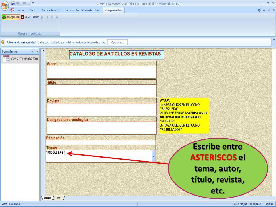 Escribe entre ASTERISCOS el tema, autor, título, revista, etc.