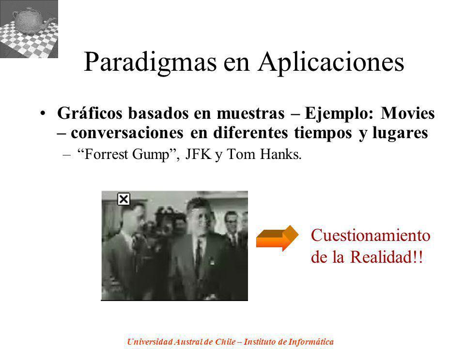 Universidad Austral de Chile – Instituto de Informática Paradigmas en Aplicaciones Gráficos basados en muestras – Ejemplo: Movies – conversaciones en diferentes tiempos y lugares –Forrest Gump, JFK y Tom Hanks.