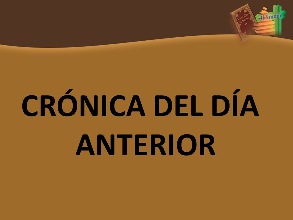 CRÓNICA DEL DÍA ANTERIOR