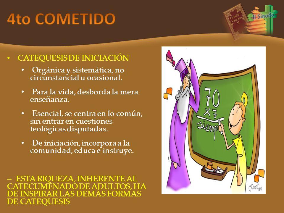CATEQUESIS DE INICIACIÓN Orgánica y sistemática, no circunstancial u ocasional.