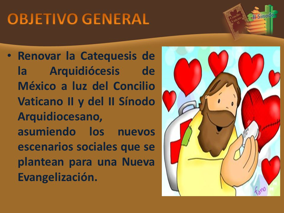 Renovar la Catequesis de la Arquidiócesis de México a luz del Concilio Vaticano II y del II Sínodo Arquidiocesano, asumiendo los nuevos escenarios sociales que se plantean para una Nueva Evangelización.