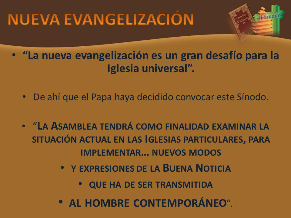 La nueva evangelización es un gran desafío para la Iglesia universal.