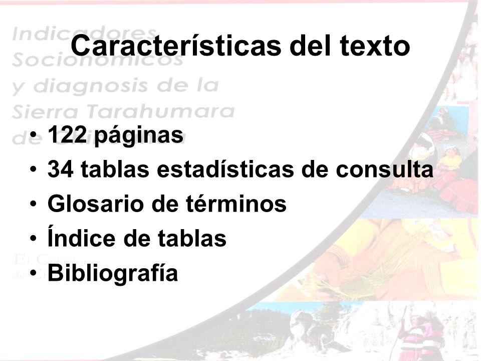 Características del texto 122 páginas 34 tablas estadísticas de consulta Glosario de términos Índice de tablas Bibliografía