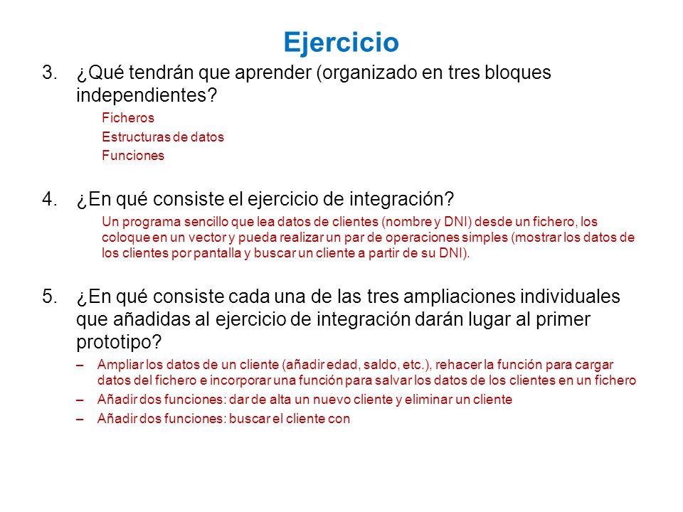Ejercicio 3.¿Qué tendrán que aprender (organizado en tres bloques independientes? Ficheros Estructuras de datos Funciones 4.¿En qué consiste el ejerci