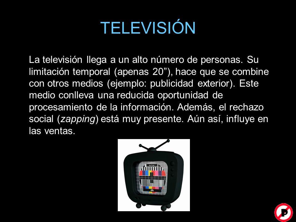TELEVISIÓN La televisión llega a un alto número de personas. Su limitación temporal (apenas 20), hace que se combine con otros medios (ejemplo: public