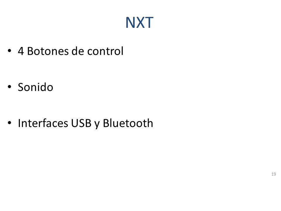 NXT La unidad central de proceso contiene: 4 entradas (digital y analógica) 3 salidas (soporte para los motores) Pantalla LCD Monocromática de 100x64