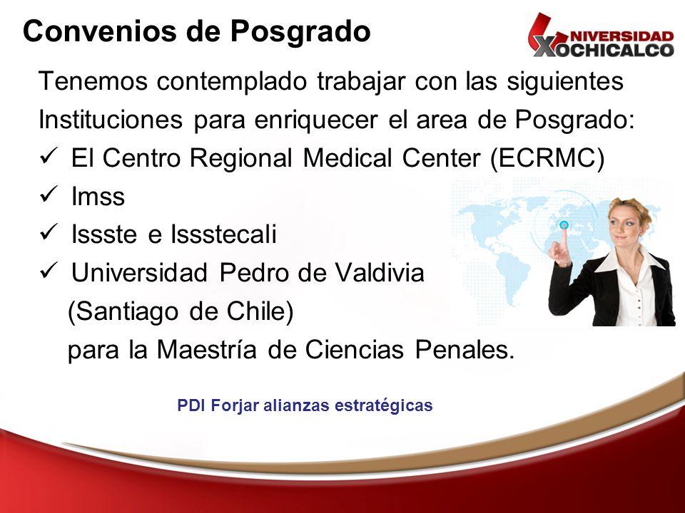 Convenios de Posgrado Tenemos contemplado trabajar con las siguientes Instituciones para enriquecer el area de Posgrado: El Centro Regional Medical Ce