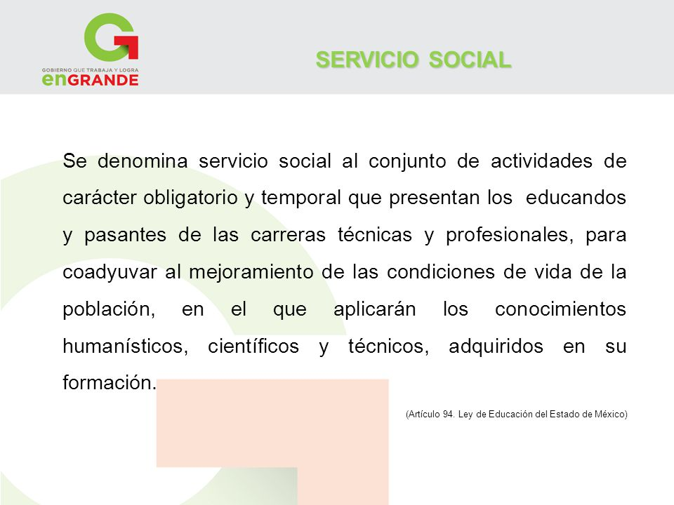 SERVICIO SOCIAL Se denomina servicio social al conjunto de actividades de carácter obligatorio y temporal que presentan los educandos y pasantes de la