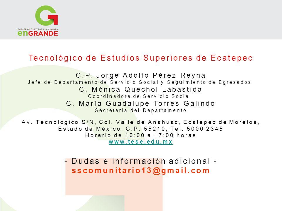 Tecnológico de Estudios Superiores de Ecatepec C.P. Jorge Adolfo Pérez Reyna Jefe de Departamento de Servicio Social y Seguimiento de Egresados C. Món