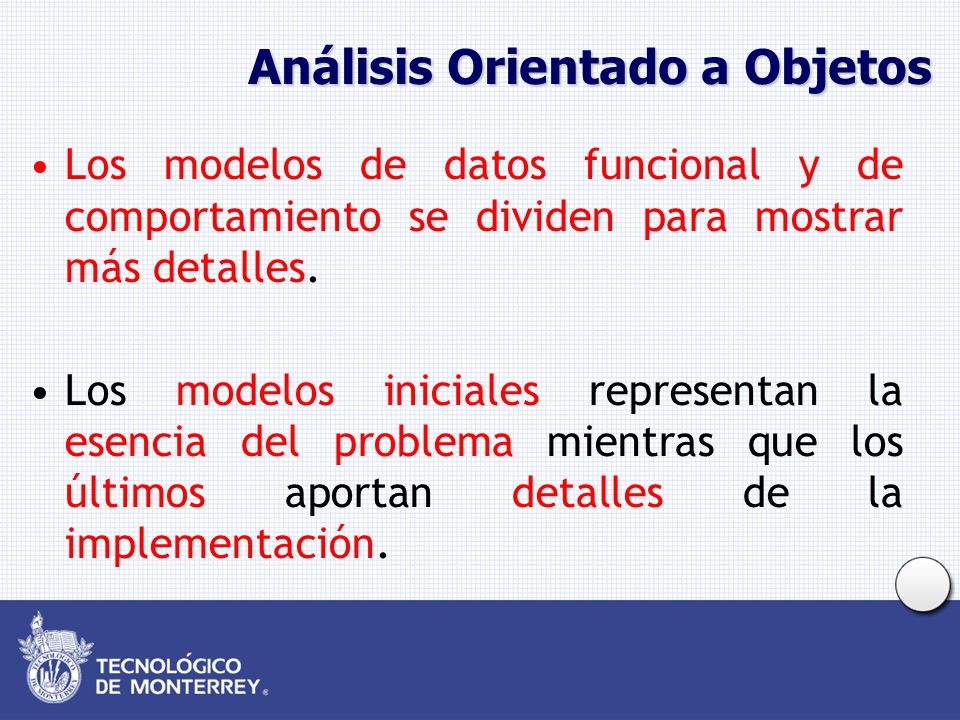 Análisis Orientado a Objetos Los modelos de datos funcional y de comportamiento se dividen para mostrar más detalles.