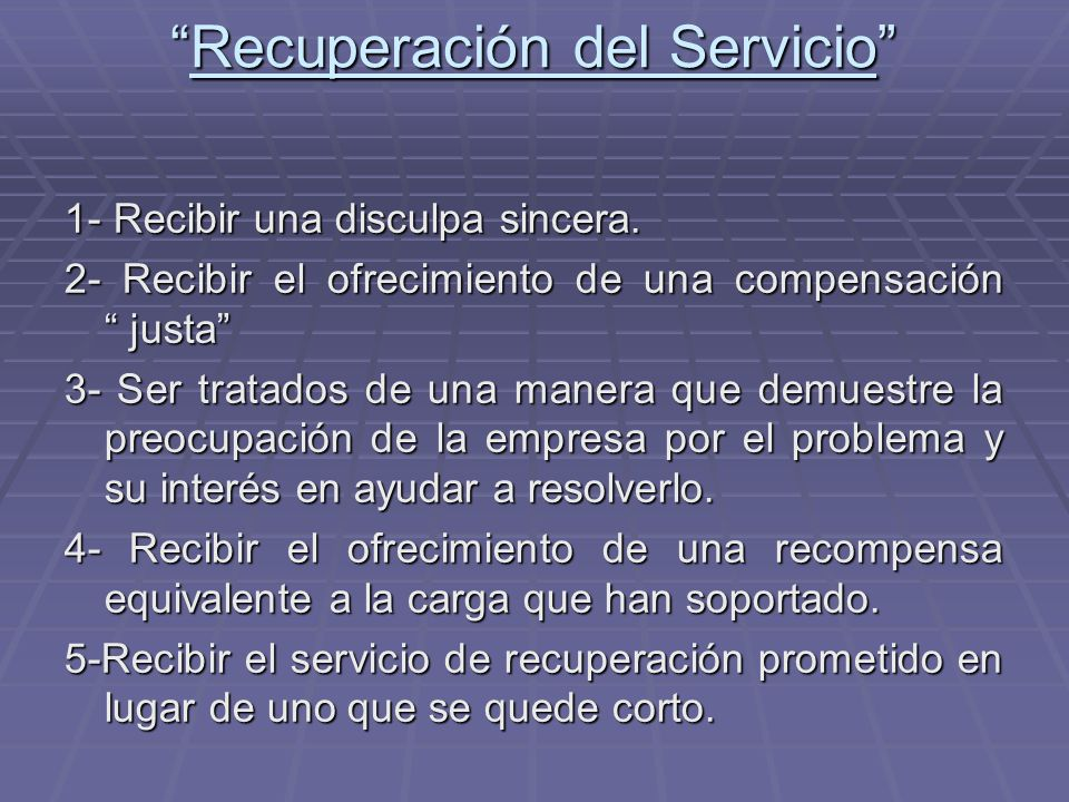 Recuperación del ServicioRecuperación del Servicio 1- Recibir una disculpa sincera.