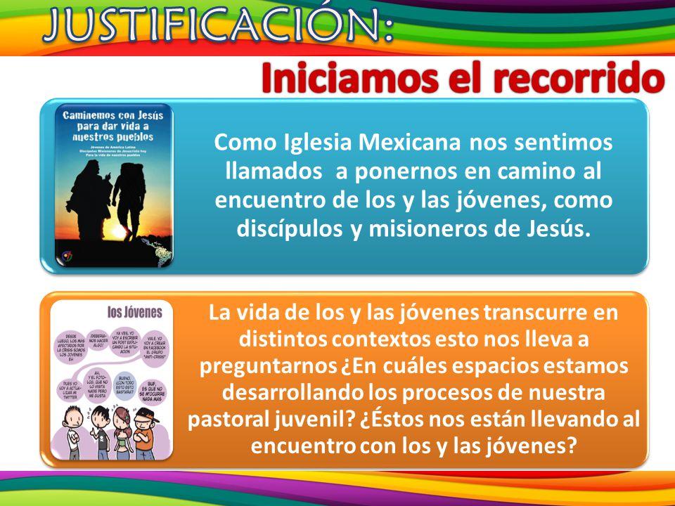 Como Iglesia Mexicana nos sentimos llamados a ponernos en camino al encuentro de los y las jóvenes, como discípulos y misioneros de Jesús. La vida de