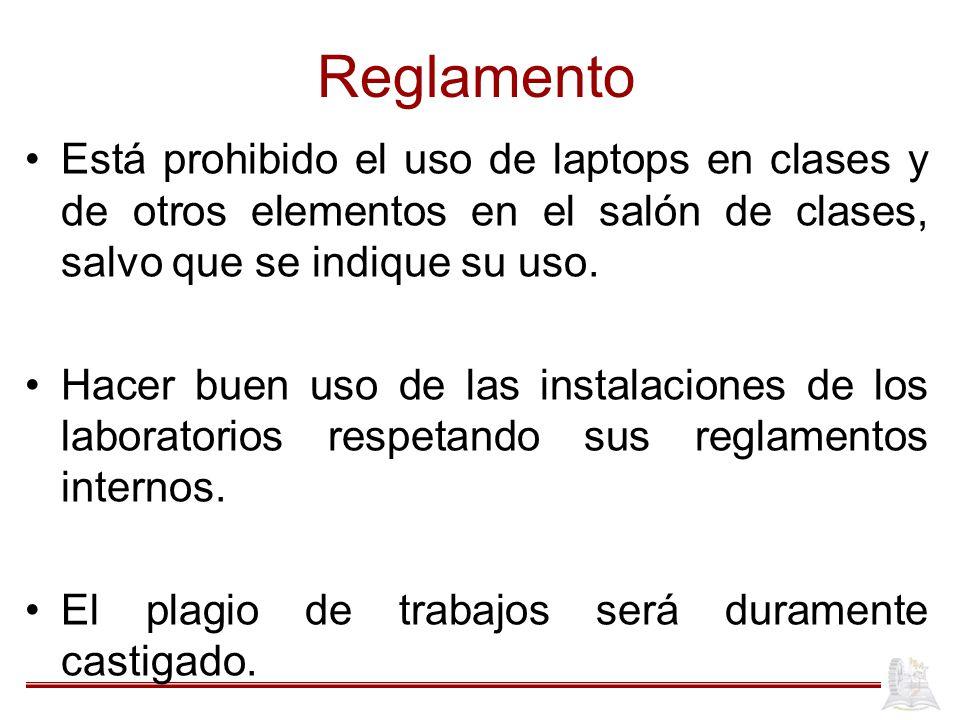 Reglamento Está prohibido el uso de laptops en clases y de otros elementos en el salón de clases, salvo que se indique su uso. Hacer buen uso de las i