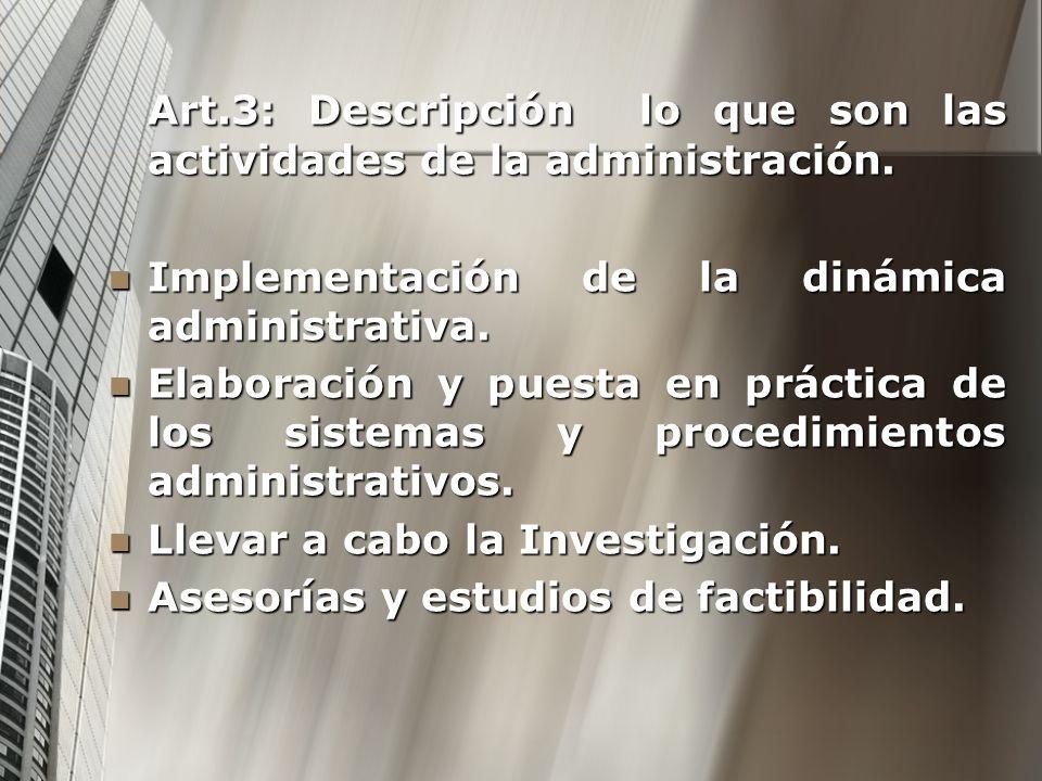 Art.3: Descripción lo que son las actividades de la administración. Implementación de la dinámica administrativa. Implementación de la dinámica admini