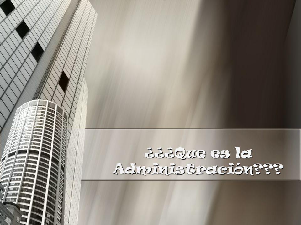 ¿¿¿Que es la Administración???
