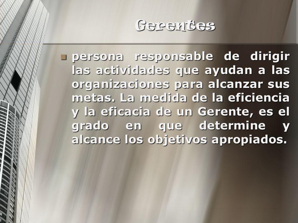 Gerentes Los Gerentes actúan mediante relaciones que son vías de dos sentidos; una de las partes esta sujeta a la otra.