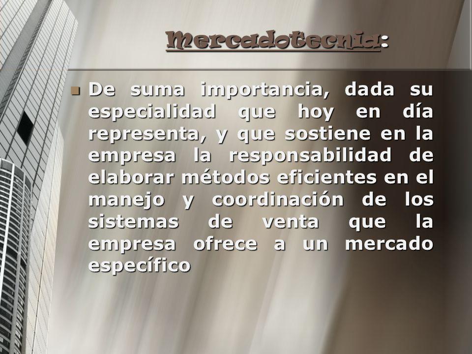 MercadotecniaMercadotecnia: Mercadotecnia De suma importancia, dada su especialidad que hoy en día representa, y que sostiene en la empresa la respons