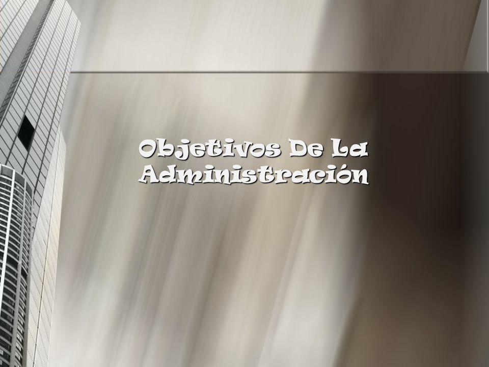 1.Alcanzar en forma eficiente y eficaz los objetivos de un organismo social.
