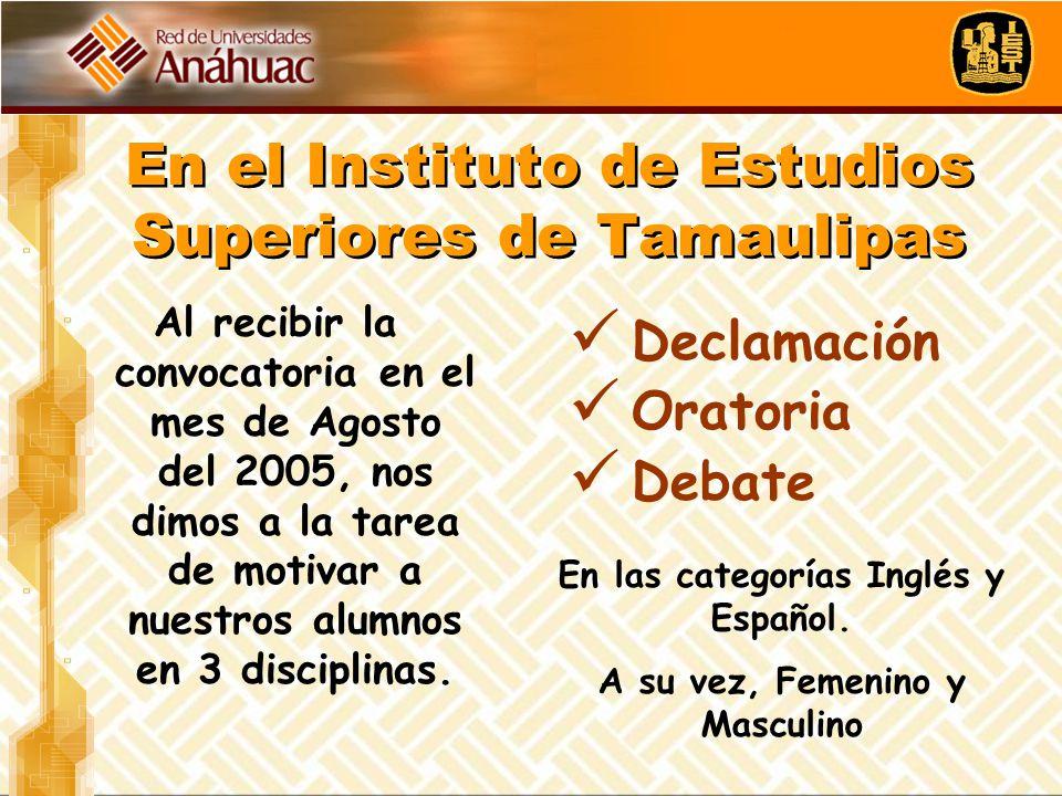 En el Instituto de Estudios Superiores de Tamaulipas Al recibir la convocatoria en el mes de Agosto del 2005, nos dimos a la tarea de motivar a nuestr
