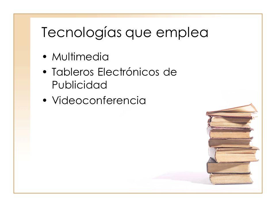 Tecnologías que emplea Multimedia Tableros Electrónicos de Publicidad Videoconferencia