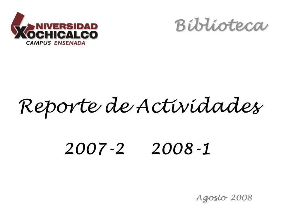 Biblioteca Reporte de Actividades 2007-2 2008-1 Agosto 2008