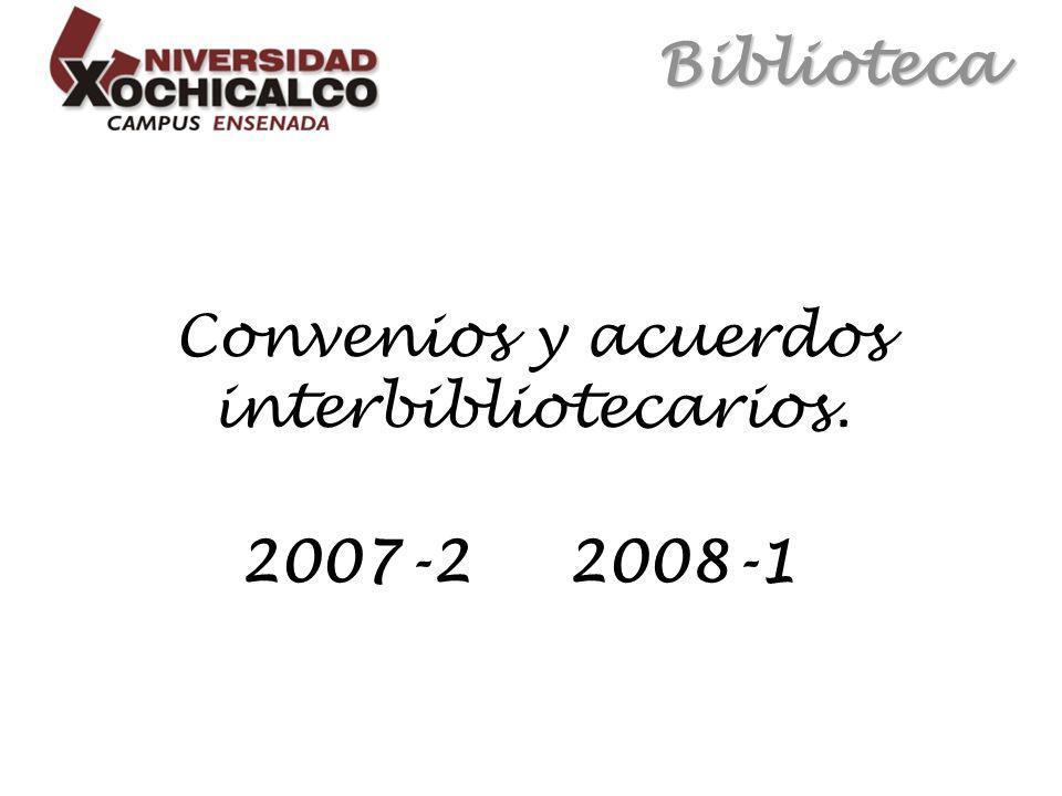 Biblioteca Convenios y acuerdos interbibliotecarios. 2007-2 2008-1