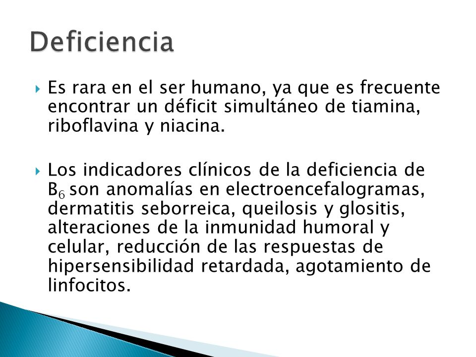 Es rara en el ser humano, ya que es frecuente encontrar un déficit simultáneo de tiamina, riboflavina y niacina.