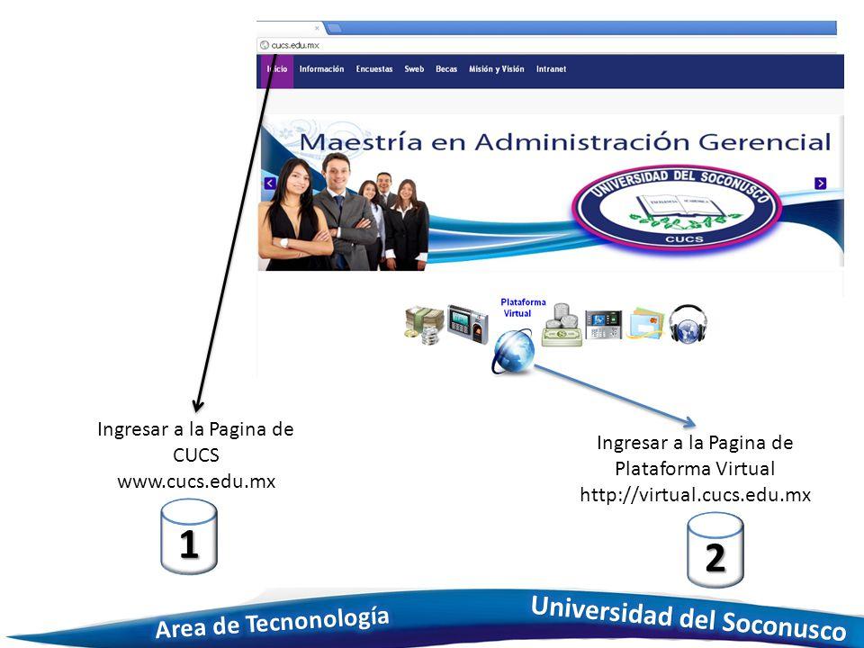 Ingresar a la Pagina de CUCS www.cucs.edu.mx 1 Ingresar a la Pagina de Plataforma Virtual http://virtual.cucs.edu.mx 2