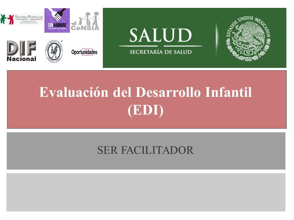 Generalidades Evaluación del Desarrollo Infantil (EDI) SER FACILITADOR