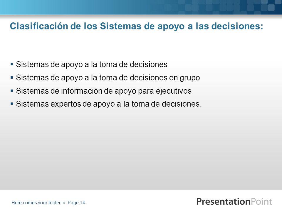 Clasificación de los Sistemas de apoyo a las decisiones: Sistemas de apoyo a la toma de decisiones Sistemas de apoyo a la toma de decisiones en grupo