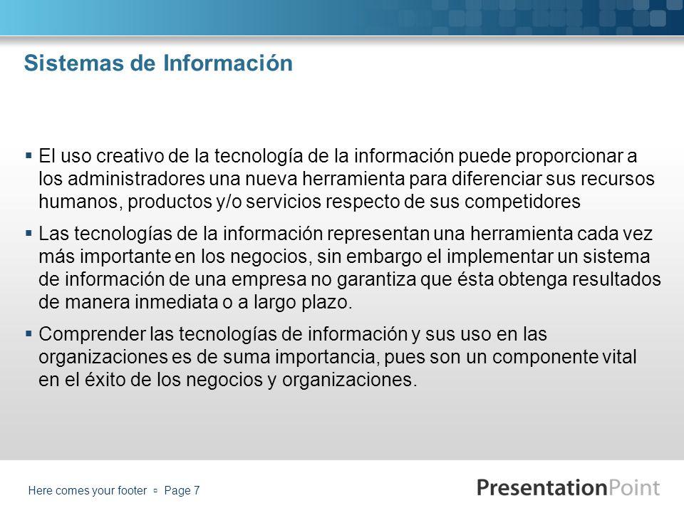 Sistemas de Información El uso creativo de la tecnología de la información puede proporcionar a los administradores una nueva herramienta para diferen