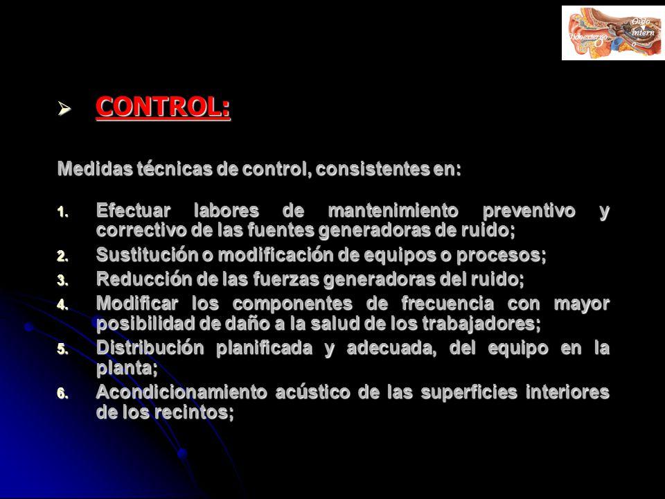 CONTROL: CONTROL: Medidas t é cnicas de control, consistentes en: 1. Efectuar labores de mantenimiento preventivo y correctivo de las fuentes generado