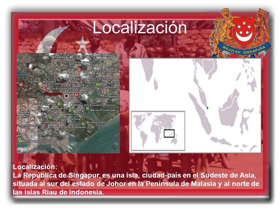 Localización Localización: La República de Singapur, es una isla, ciudad-país en el Sudeste de Asia, situada al sur del estado de Johor en la Penínsul