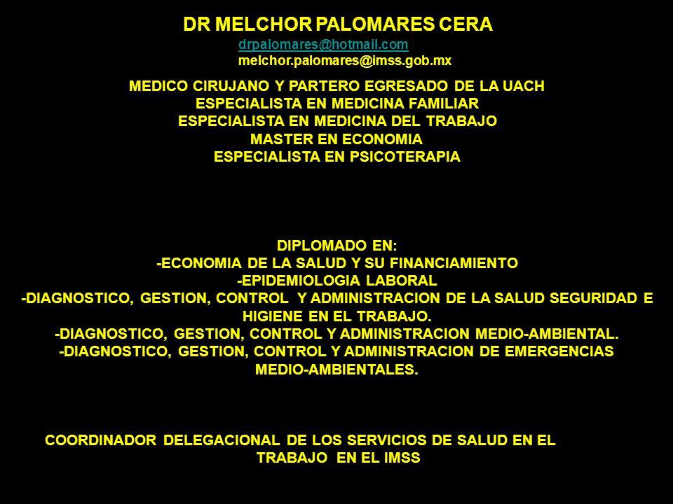 MEDICO CIRUJANO Y PARTERO EGRESADO DE LA UACH ESPECIALISTA EN MEDICINA FAMILIAR ESPECIALISTA EN MEDICINA DEL TRABAJO MASTER EN ECONOMIA ESPECIALISTA E