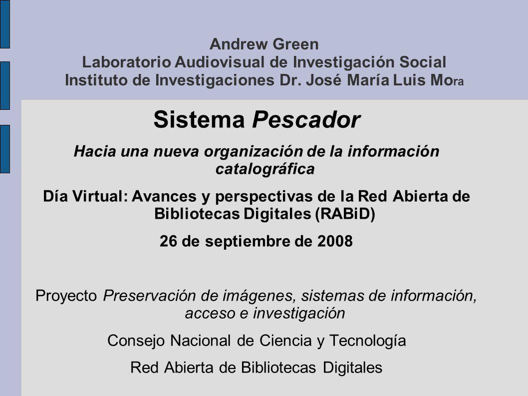 Andrew Green Laboratorio Audiovisual de Investigación Social Instituto de Investigaciones Dr.