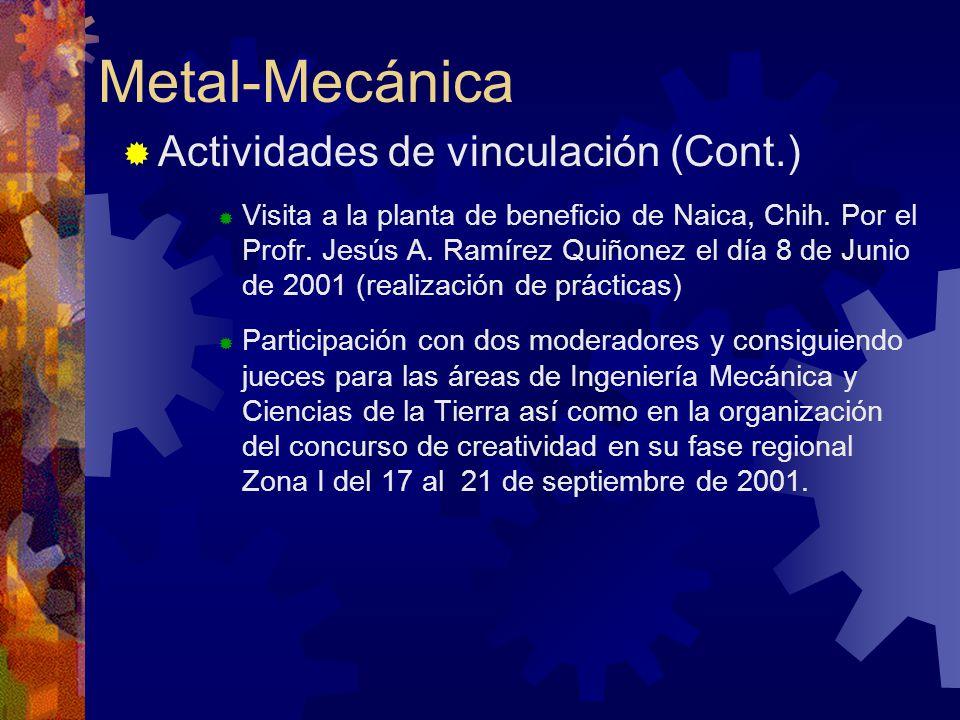 Metal-Mecánica Actividades de vinculación (Cont.) Visita a la planta de beneficio de Naica, Chih.