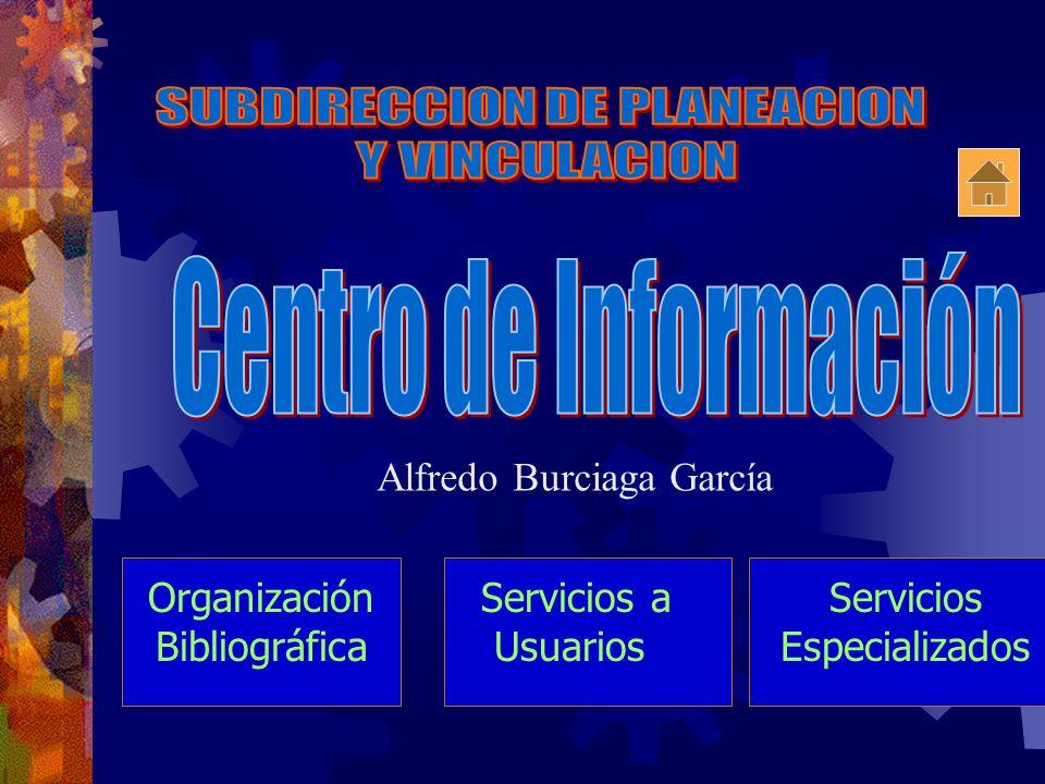 Servicios Especializados Organización Bibliográfica Promoción Cultural Servicios a Usuarios Alfredo Burciaga García