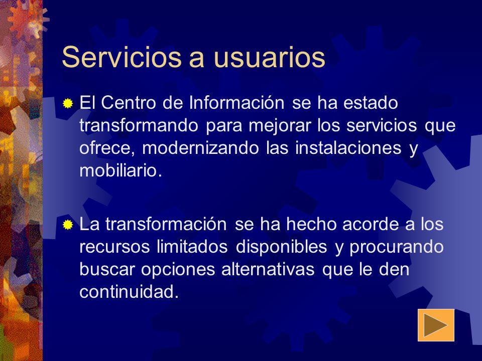 Servicios a usuarios El Centro de Información se ha estado transformando para mejorar los servicios que ofrece, modernizando las instalaciones y mobiliario.