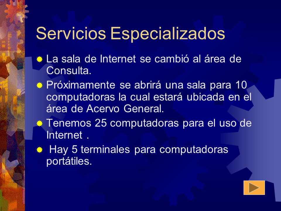 Servicios Especializados Estan contratados servicios en línea de: BIVITEC (Bibliotecas Virtuales de Tecnológicos) IEEE (Institute of Electrical and Electronic Engineer, Inc).