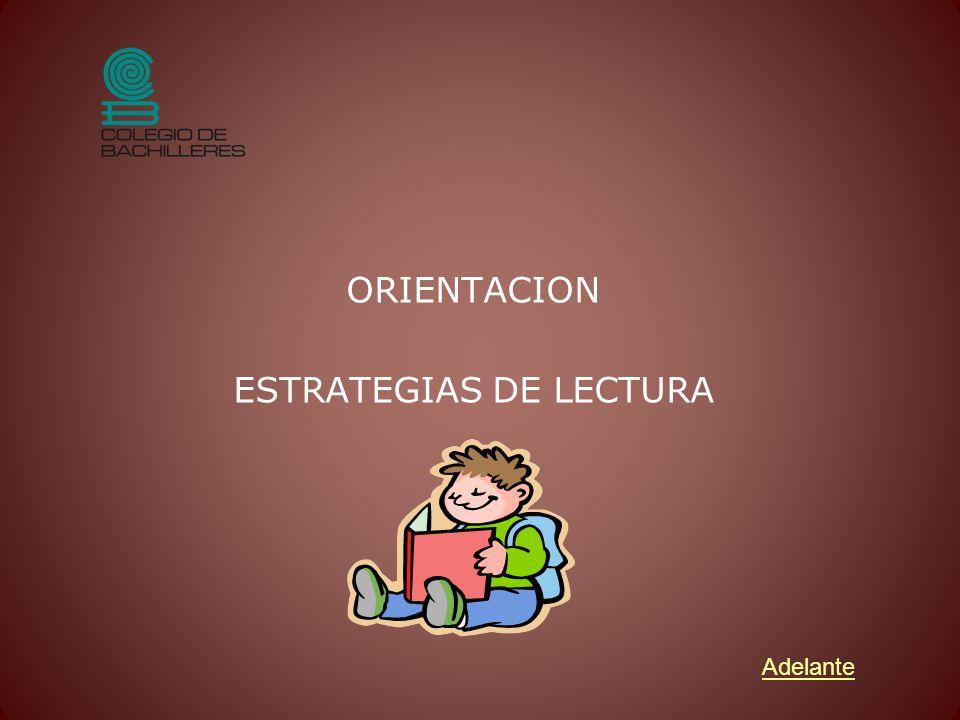 ORIENTACION ESTRATEGIAS DE LECTURA Adelante