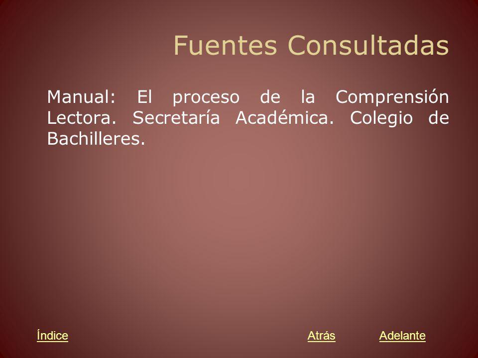 Fuentes Consultadas Manual: El proceso de la Comprensión Lectora.